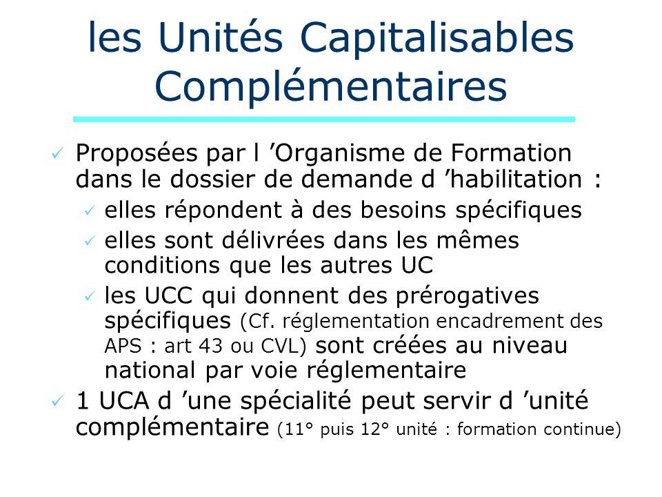les Unités Capitalisables Complémentaires Proposées par l Organisme de Formation dans le dossier de demande d habilitation : elles répondent à des bes