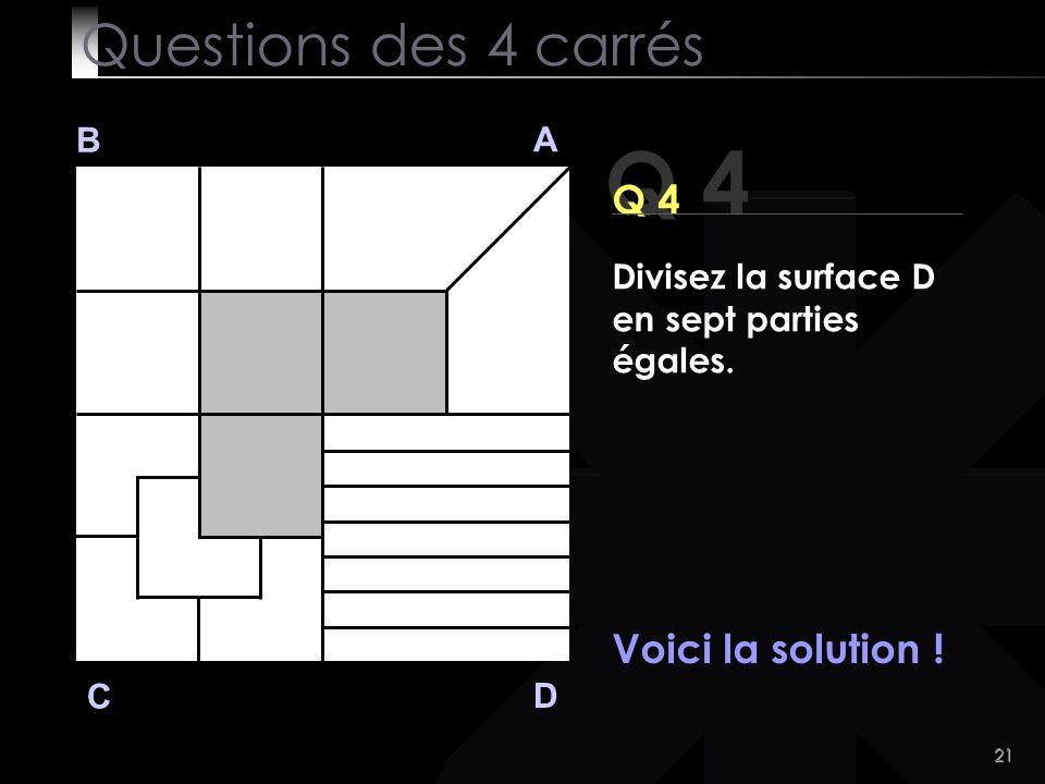 21 Q 4 B A D C Voici la solution .