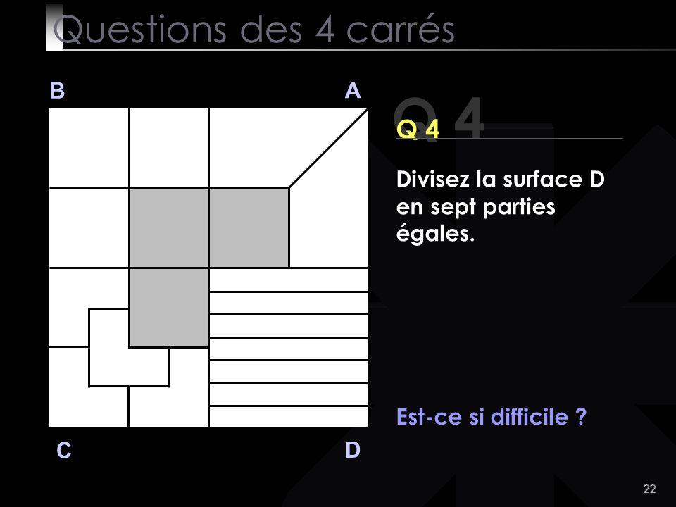 22 Q 4 B A D C Est-ce si difficile .