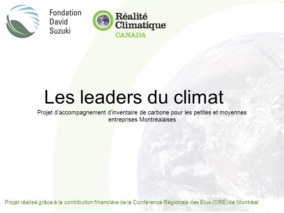 Projet réalisé grâce à la contribution financière de la Conférence Régionale des Élus (CRÉ) de Montréal Projet daccompagnement dinventaire de carbone pour les petites et moyennes entreprises Montréalaises Les leaders du climat
