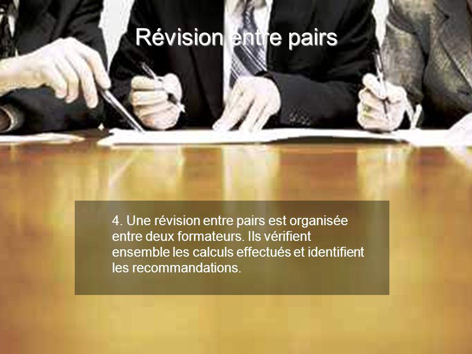 4. Une révision entre pairs est organisée entre deux formateurs. Ils vérifient ensemble les calculs effectués et identifient les recommandations. Révi
