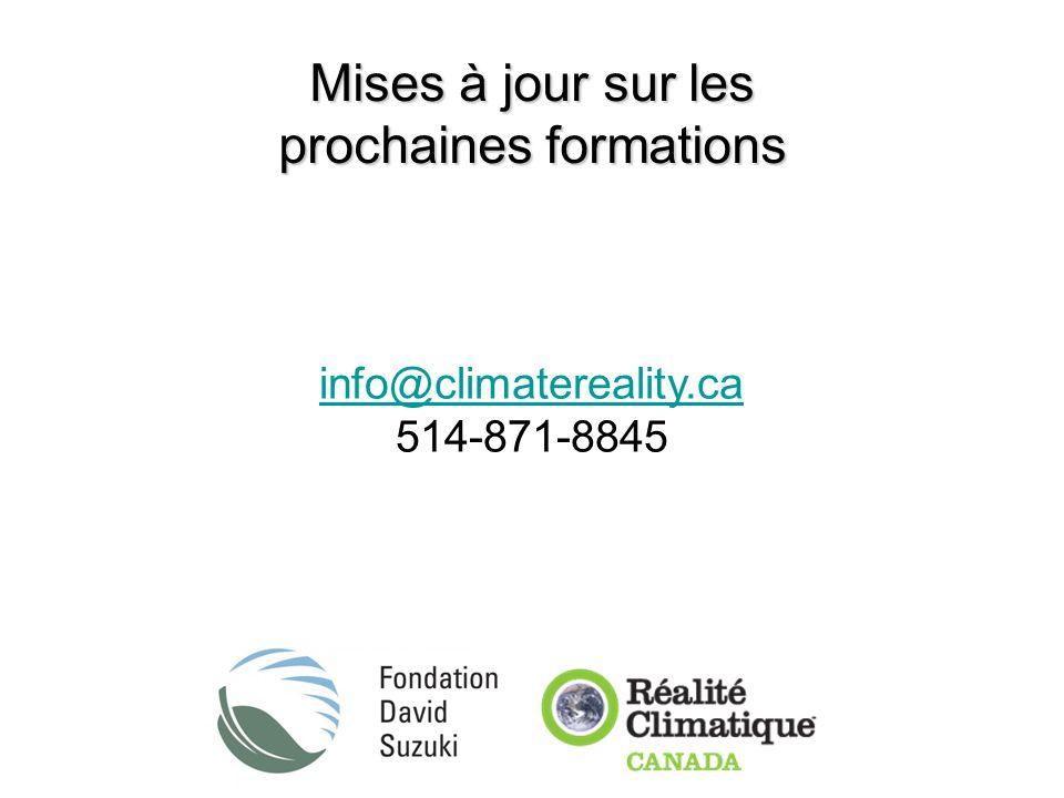 Mises à jour sur les prochaines formations info@climatereality.ca 514-871-8845