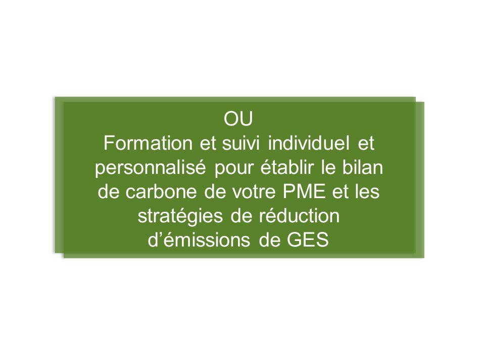 OU Formation et suivi individuel et personnalisé pour établir le bilan de carbone de votre PME et les stratégies de réduction démissions de GES