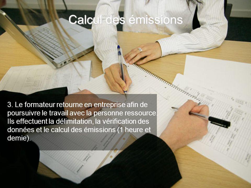 3. Le formateur retourne en entreprise afin de poursuivre le travail avec la personne ressource. Ils effectuent la délimitation, la vérification des d