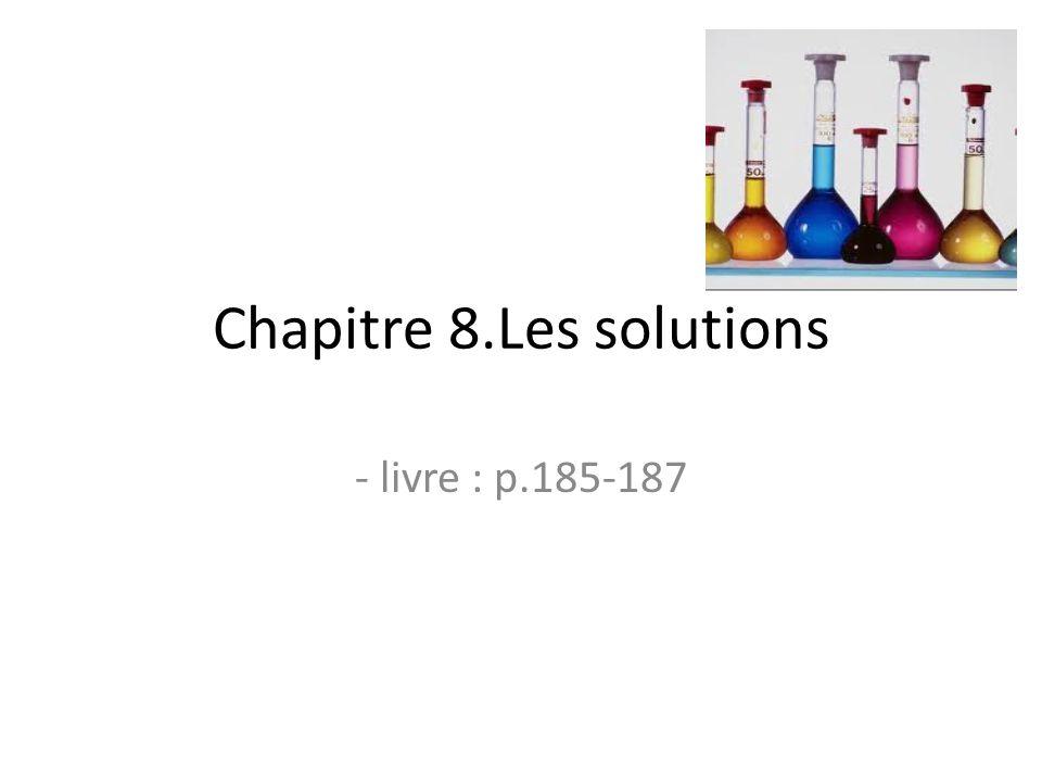 Chapitre 8.Les solutions - livre : p.185-187
