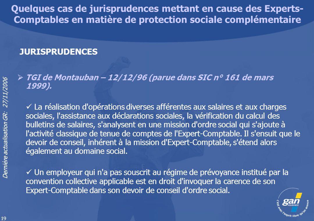 Dernière actualisation GR: 27/11/2006 19 TGI de Montauban – 12/12/96 (parue dans SIC n° 161 de mars 1999). La réalisation d'opérations diverses affére