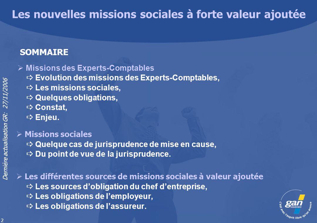 Dernière actualisation GR: 27/11/2006 2 Missions des Experts-Comptables Evolution des missions des Experts-Comptables, Les missions sociales, Quelques