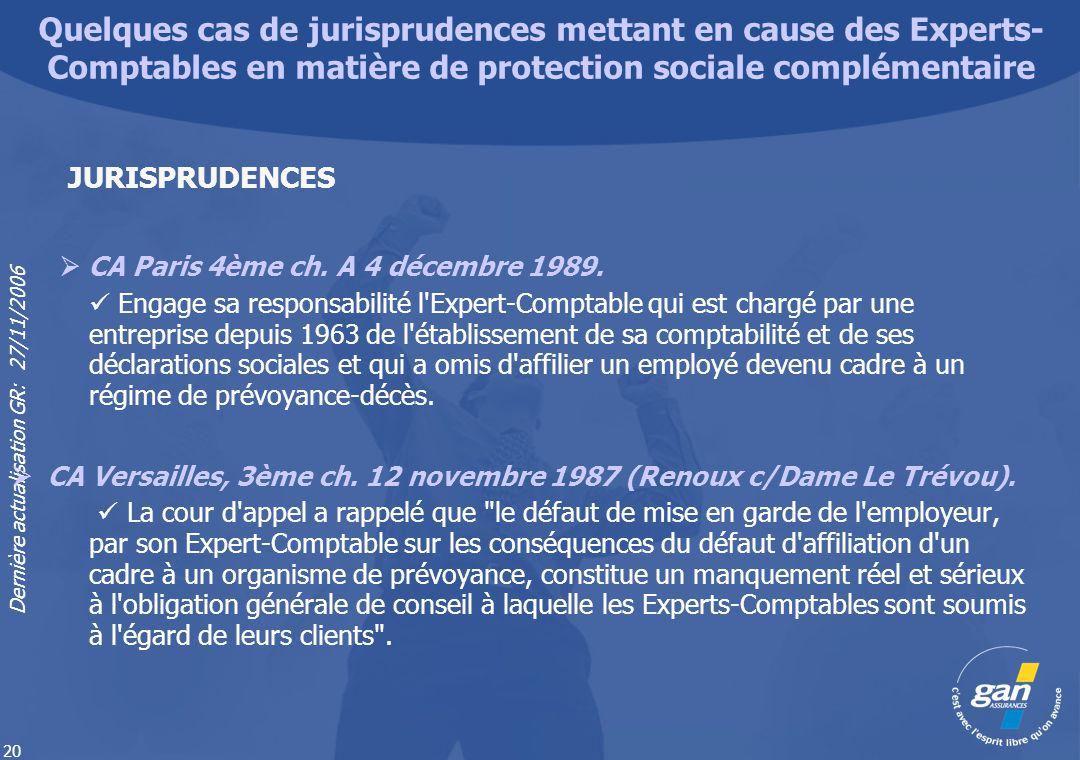 Dernière actualisation GR: 27/11/2006 20 CA Paris 4ème ch. A 4 décembre 1989. Engage sa responsabilité l'Expert-Comptable qui est chargé par une entre