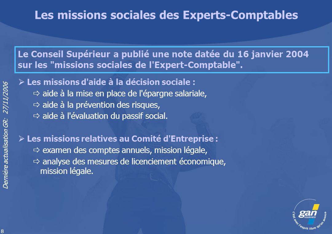 Dernière actualisation GR: 27/11/2006 8 Les missions d'aide à la décision sociale : aide à la mise en place de l'épargne salariale, aide à la préventi