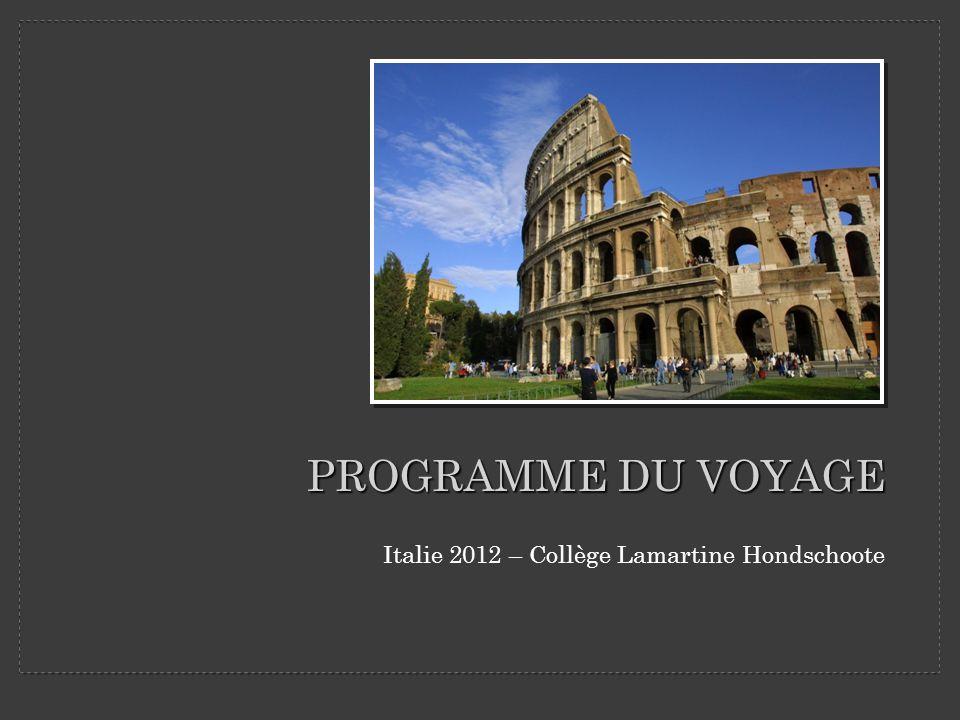 PROGRAMME DU VOYAGE Italie 2012 – Collège Lamartine Hondschoote