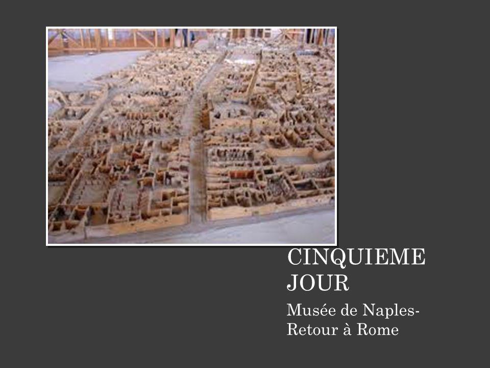 CINQUIEME JOUR Musée de Naples- Retour à Rome