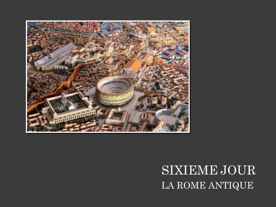 SIXIEME JOUR LA ROME ANTIQUE
