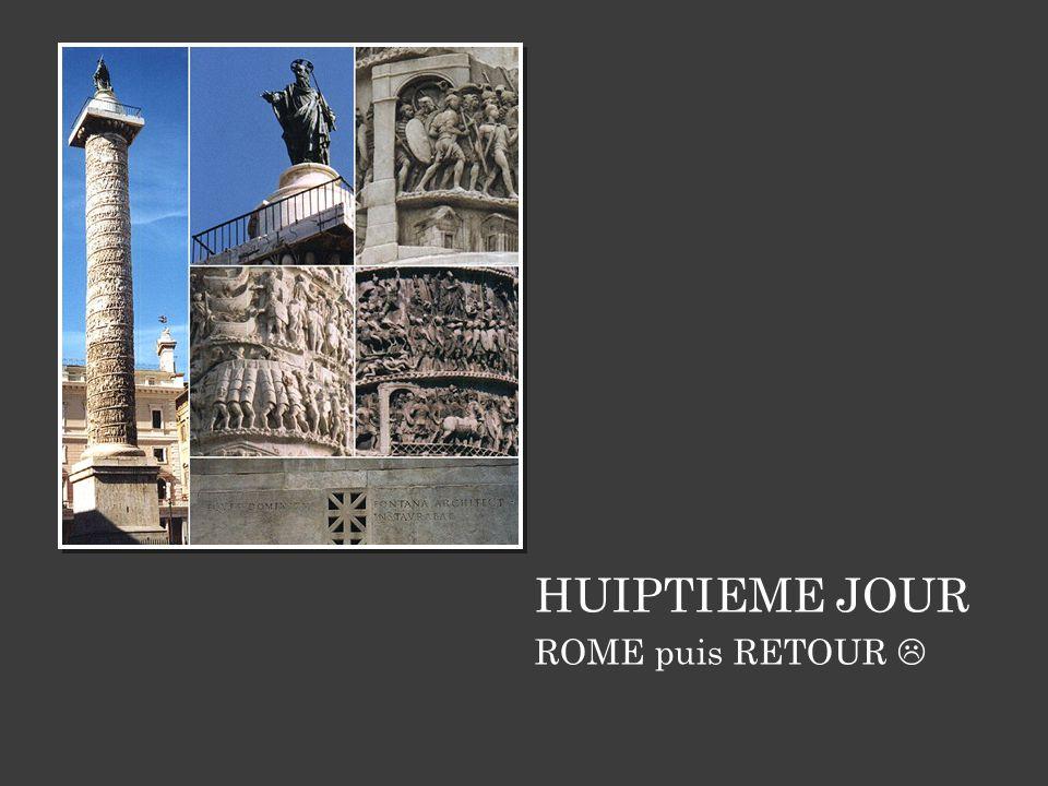 HUIPTIEME JOUR ROME puis RETOUR