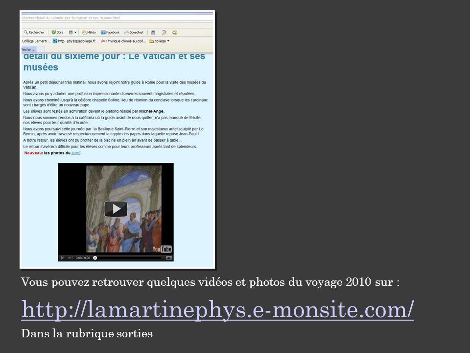 Vous pouvez retrouver quelques vidéos et photos du voyage 2010 sur : http://lamartinephys.e-monsite.com/ Dans la rubrique sorties