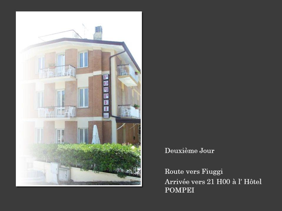Deuxième Jour Route vers Fiuggi Arrivée vers 21 H00 à l Hôtel POMPEI