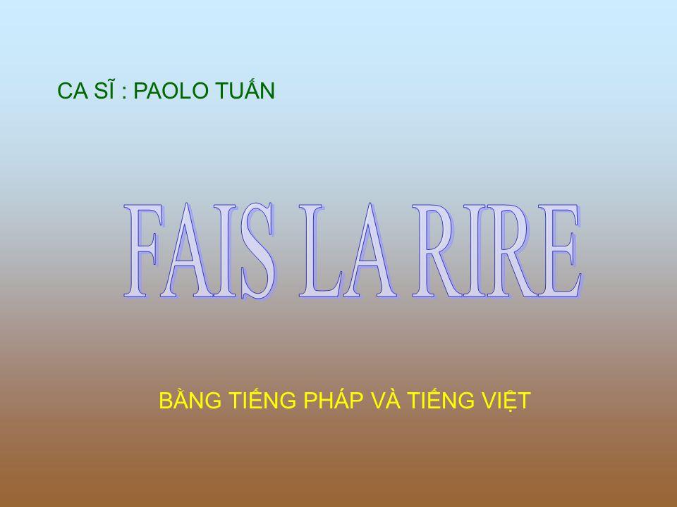 CA SĨ : PAOLO TUN BNG TING PHÁP VÀ TING VIT