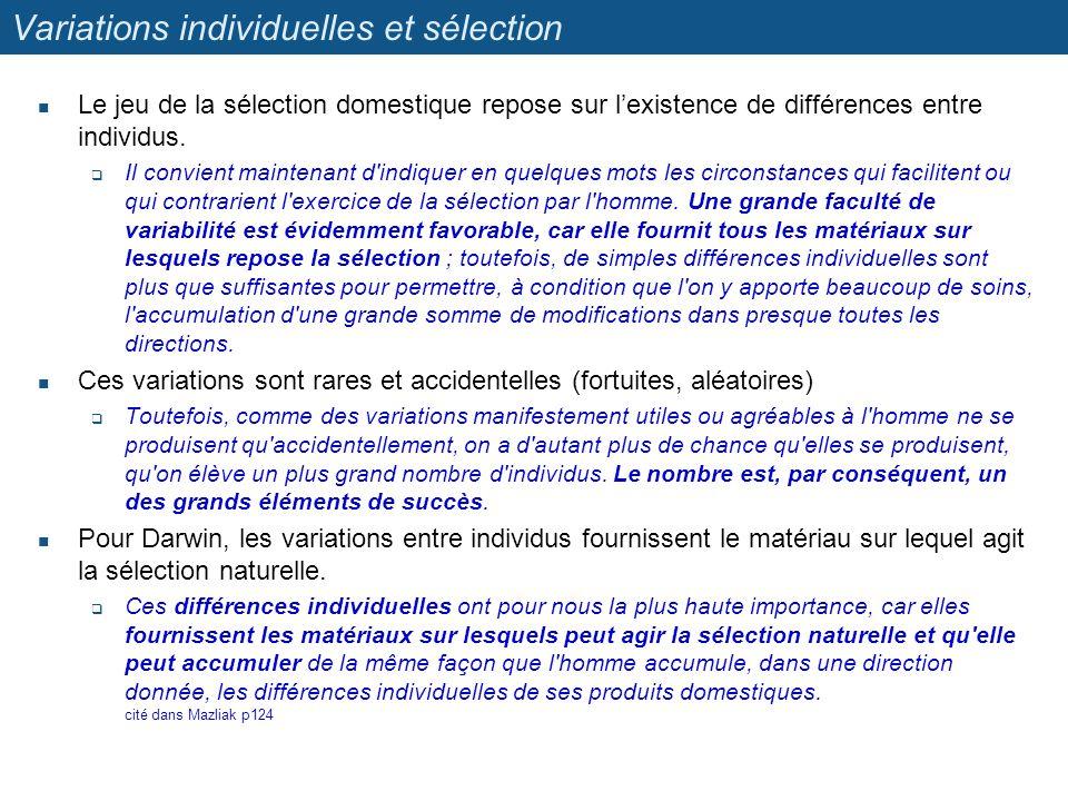 Variations individuelles et sélection Le jeu de la sélection domestique repose sur lexistence de différences entre individus. Il convient maintenant d