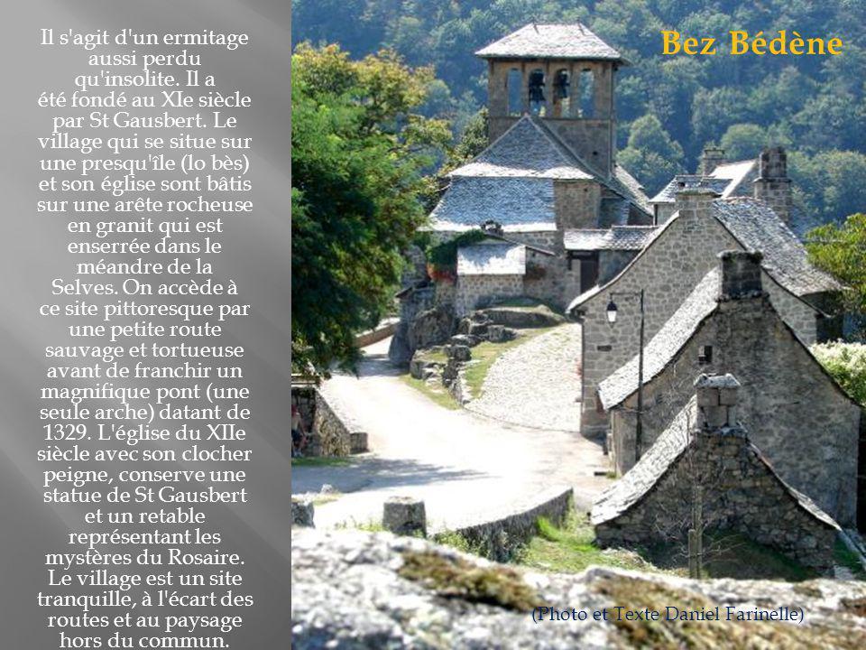 Situé sur les premiers contreforts de l Aubrac, c est un village de type montagnard aux toits pittoresques et demeures anciennes, avec un château remanié et des vestiges de fortification : trois tours dont deux sont reliées par une haute muraille percée de fenêtres.