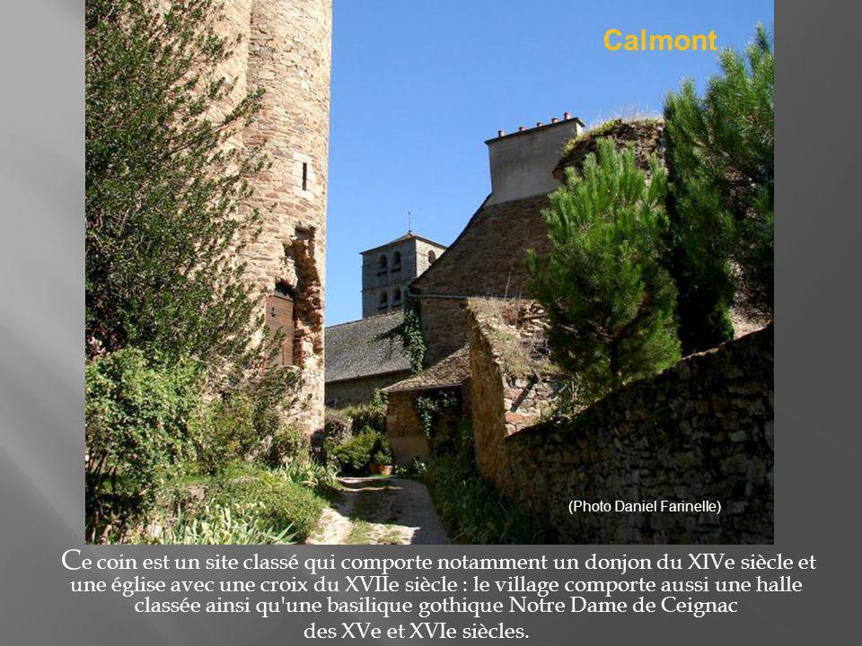 Situé en position dominante sur la commune de Clairvaux d Aveyron, ce charmant village bien restauré offre un beau panorama sur le vallon de Clairvaux.