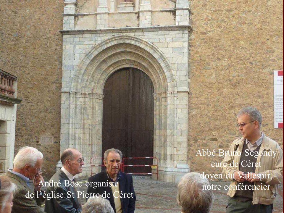 André Bosc organiste de léglise St Pierre de Céret Abbé Bruno Segondy curé de Céret doyen du Vallespir, notre conférencier