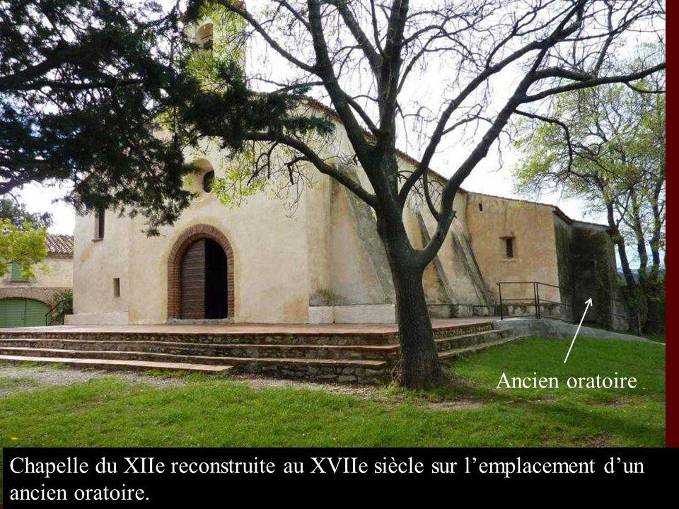 Chapelle du XIIe reconstruite au XVIIe siècle sur lemplacement dun ancien oratoire. Ancien oratoire
