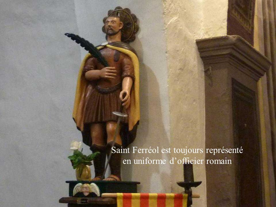 Saint Ferréol est toujours représenté en uniforme dofficier romain