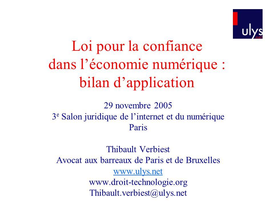 Loi pour la confiance dans léconomie numérique : bilan dapplication 29 novembre 2005 3 e Salon juridique de linternet et du numérique Paris Thibault V