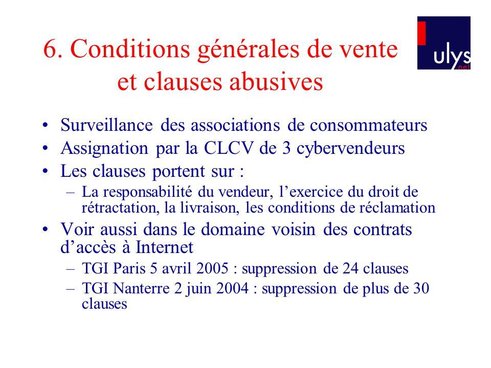 6. Conditions générales de vente et clauses abusives Surveillance des associations de consommateurs Assignation par la CLCV de 3 cybervendeurs Les cla