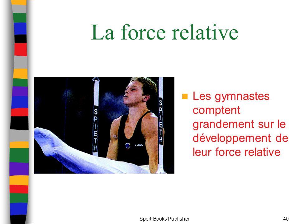 Sport Books Publisher40 La force relative Les gymnastes comptent grandement sur le développement de leur force relative