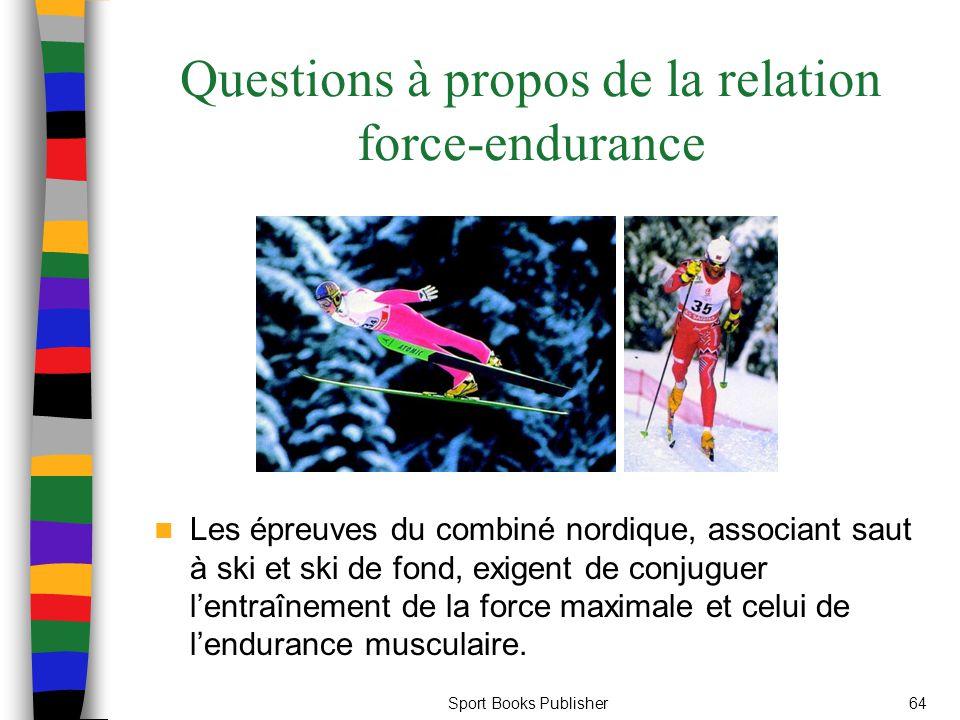 Sport Books Publisher64 Questions à propos de la relation force-endurance Les épreuves du combiné nordique, associant saut à ski et ski de fond, exige