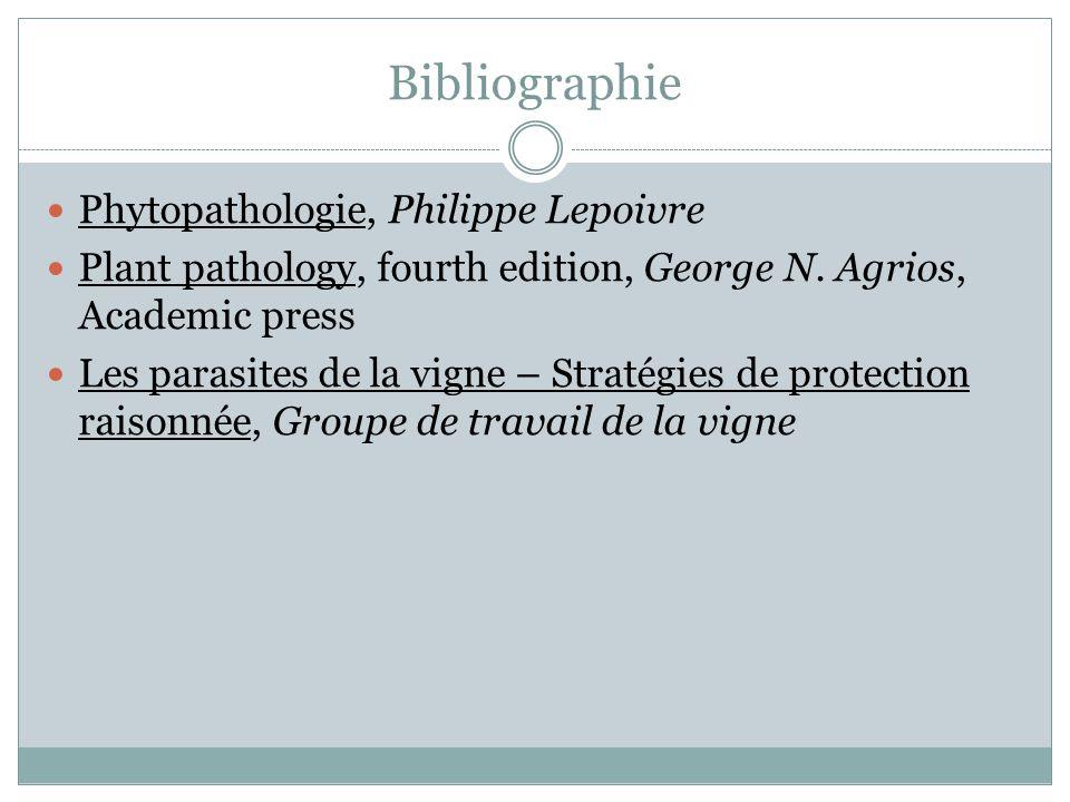 Bibliographie Phytopathologie, Philippe Lepoivre Plant pathology, fourth edition, George N. Agrios, Academic press Les parasites de la vigne – Stratég