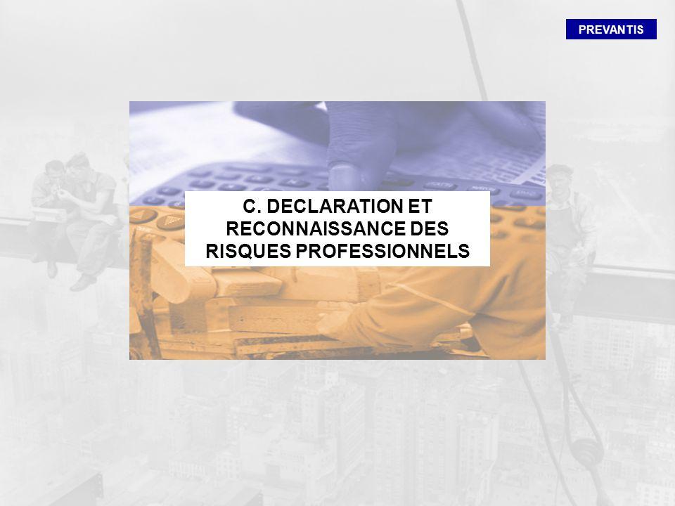 PREVANTIS C. DECLARATION ET RECONNAISSANCE DES RISQUES PROFESSIONNELS