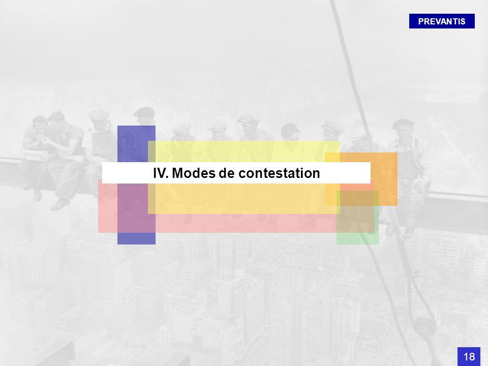 PREVANTIS IV. Modes de contestation 18