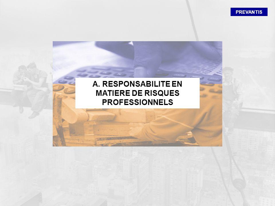 PREVANTIS A. RESPONSABILITE EN MATIERE DE RISQUES PROFESSIONNELS