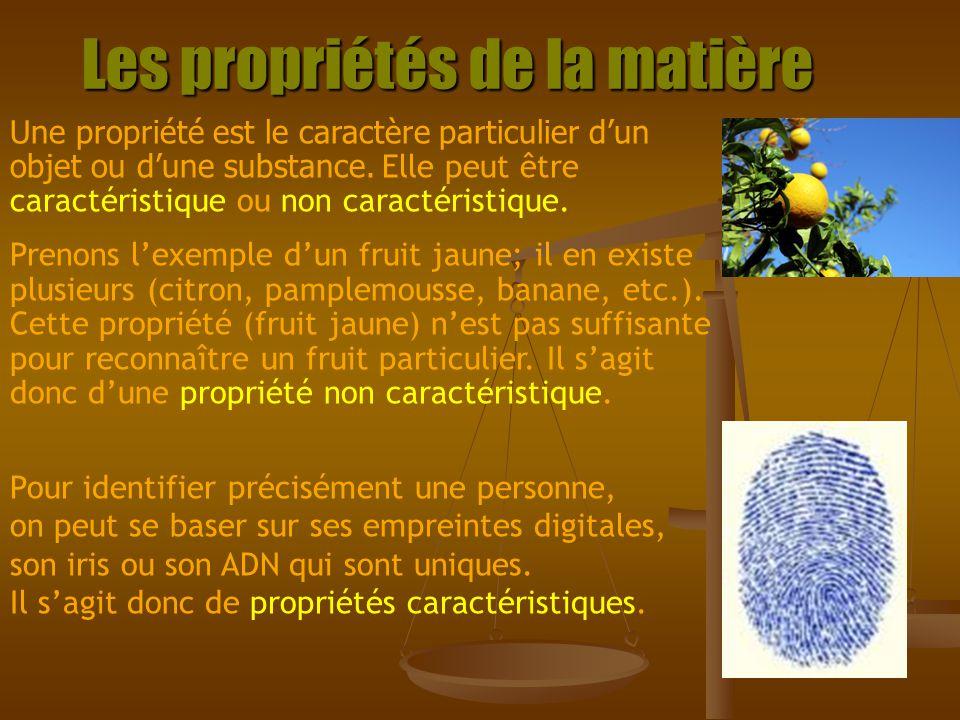 Propriétés non caractéristiques Partout autour de nous, on peut observer différents objets, différentes substances ou matières.