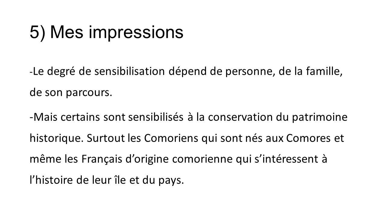 5) Mes impressions - Le degré de sensibilisation dépend de personne, de la famille, de son parcours.