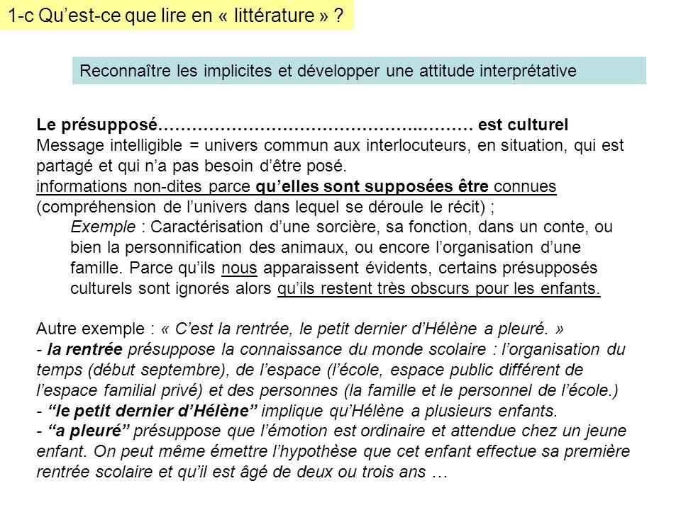 1-c Quest-ce que lire en « littérature » ? Reconnaître les implicites et développer une attitude interprétative Le présupposé………………………………………..……… est