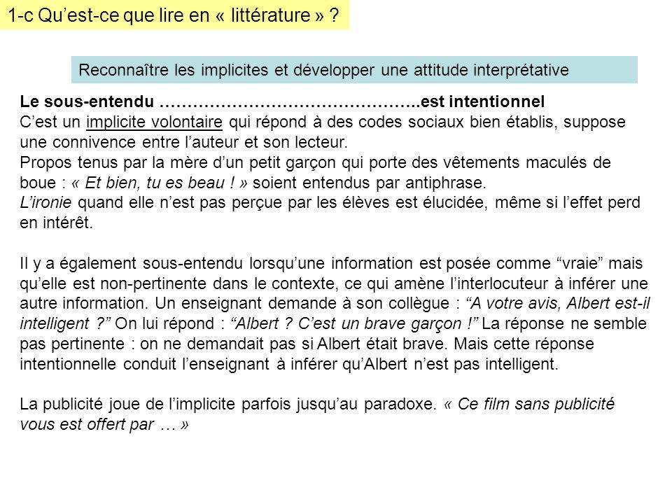 1-c Quest-ce que lire en « littérature » ? Reconnaître les implicites et développer une attitude interprétative Le sous-entendu ………………………………………..est i
