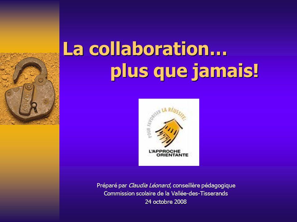 La collaboration… plus que jamais.