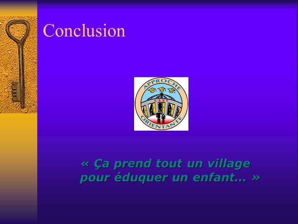 Conclusion « Ça prend tout un village pour éduquer un enfant… »
