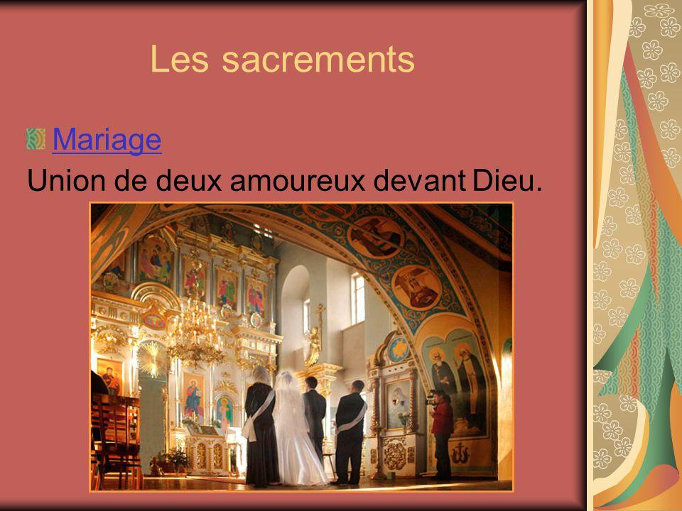 Les sacrements Mariage Union de deux amoureux devant Dieu.