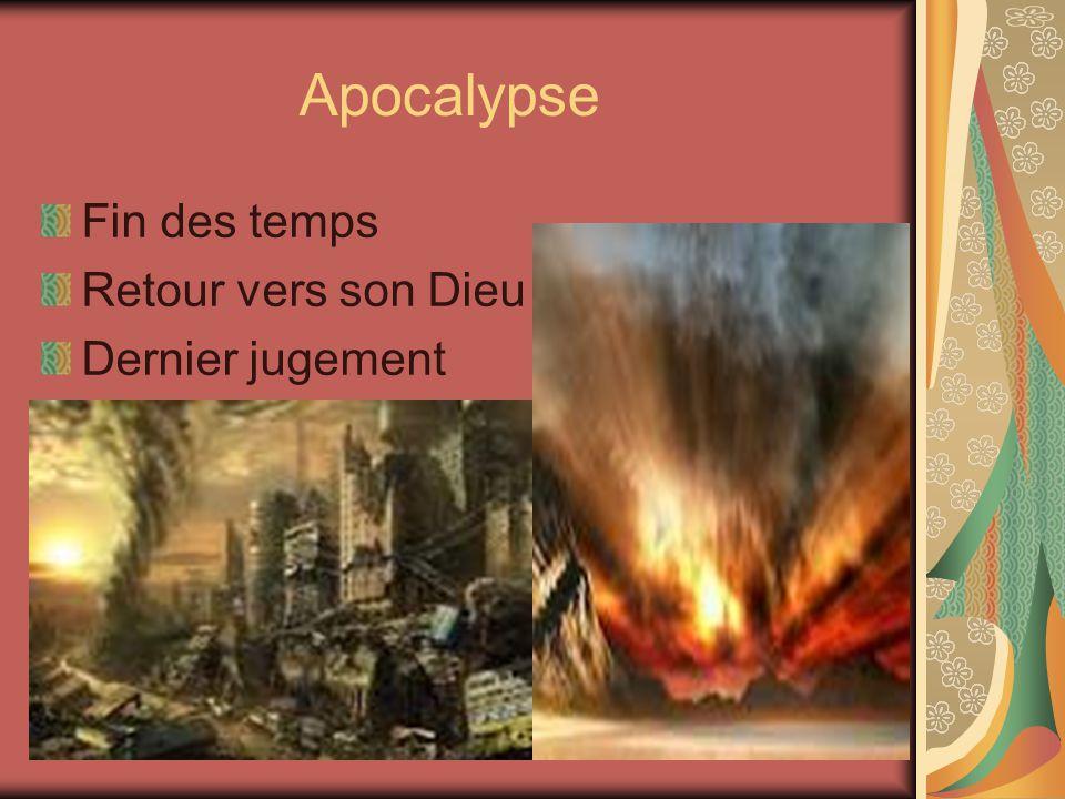 Apocalypse Fin des temps Retour vers son Dieu Dernier jugement