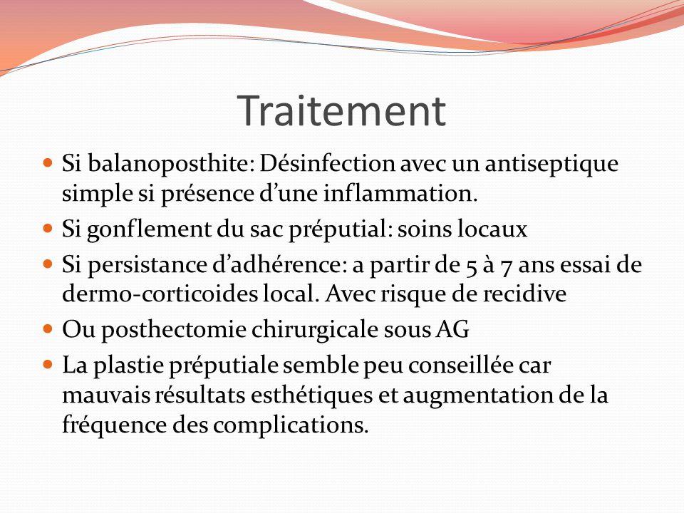 Traitement Si balanoposthite: Désinfection avec un antiseptique simple si présence dune inflammation.