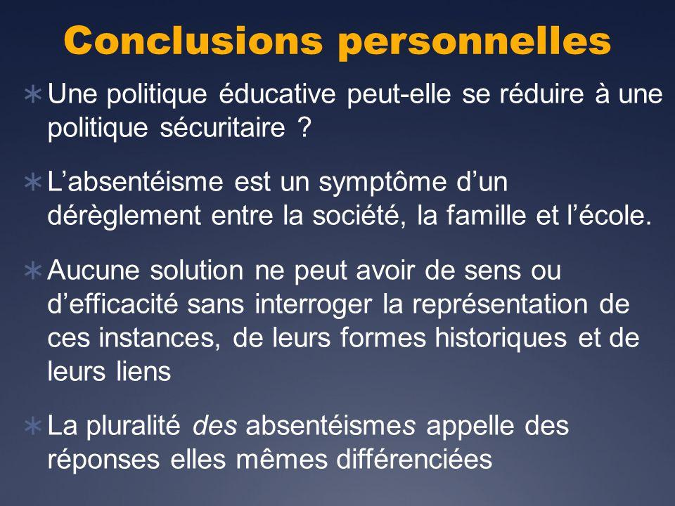 Conclusions personnelles Une politique éducative peut-elle se réduire à une politique sécuritaire .