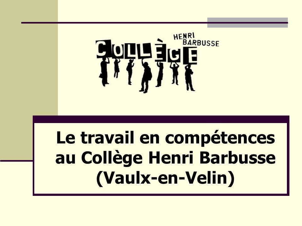 Plan Historique et présentation du « Pôle 6 e » Les évolutions du travail en compétences Bilan et perspectives Le travail en compétences au Collège Henri Barbusse