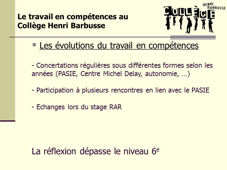 Les évolutions du travail en compétences - Concertations régulières sous différentes formes selon les années (PASIE, Centre Michel Delay, autonomie, …