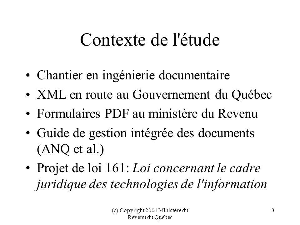 (c) Copyright 2001 Ministère du Revenu du Québec 4 Méthode Approche documentaire Formulaire: monolithique et détachable Processus d affaires Registre-référentiel XML (RR) Domaines d expertise: rôles Guides afférents