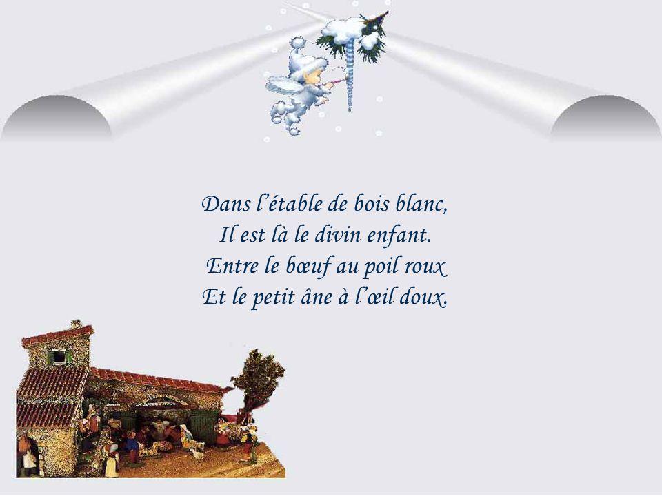 Ils vont à Dieu porter leurs vœux Et leur chant, est touchant, Noël, Joyeux Noël, Noël, Joyeux de la Provence.