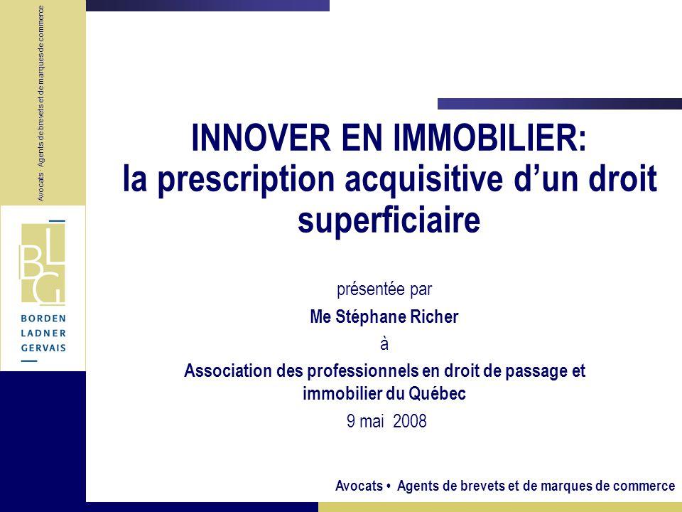 Avocats Agents de brevets et de marques de commerce Avocats · Agents de brevets et de marques de commerce INNOVER EN IMMOBILIER: la prescription acqui