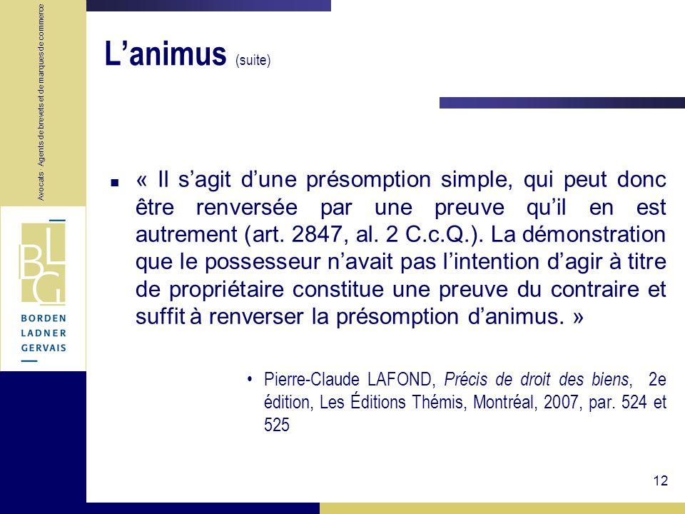 Avocats · Agents de brevets et de marques de commerce 12 Lanimus (suite) « Il sagit dune présomption simple, qui peut donc être renversée par une preu